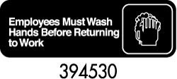"Royal ROY 394530 Black ""Employees Must Wash Hands Before Returning To Work"" Sign 3"" x 9"""