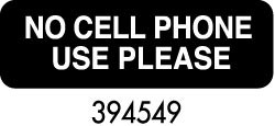 "Royal ROY 394549 Black ""No Cell Phone Use Please"" Sign 3"" x 9"""