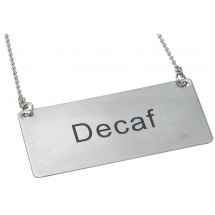 "Winco SGN-202 Stainless Steel , ""Decaf"" Chain Sign"